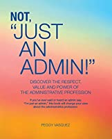 "Not ""Just an Admin!"""