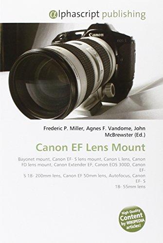 Canon EF Lens Mount: Bayonet mount, Canon EF- S lens mount, Canon L lens, Canon FD lens mount, Canon Extender EF, Canon EOS 300D, Canon EF- S 18- ... lens, Autofocus, Canon EF- S 18- 55mm lens