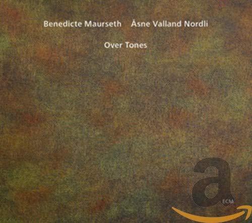 Benedicte Maurseth & Asne Valland Nordli - Over Tones