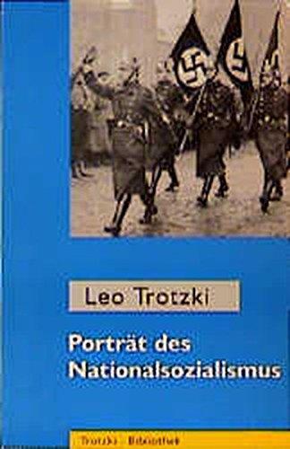 Porträt des Nationalsozialismus: Ausgewählte Schriften 1930-1934 (Trotzki-Bibliothek)