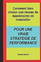 Comment bien choisir son réseau de mandataires en immobilier: Pour une vraie stratégie de performance (French Edition)