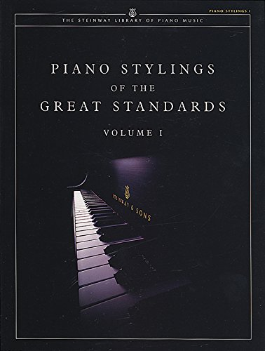 Piano Stylings of the Great Standards (The Steinway Library of Piano Music, Band 1)