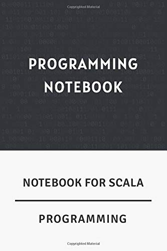 Notebook For Scala Programming: Programming Notebook / Ruled Journal Gift For Scala Programmers, 120 Blank Pages, Matte Cover.