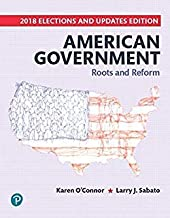 American Government: Roots and Reform, 2018 Elections and Updates Edition