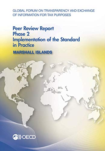 Global Forum on Transparency and Exchange of Information for Tax Purposes Peer Reviews: Marshall Islands 2016: Phase 2: Implementation of the Standard in Practiceの詳細を見る