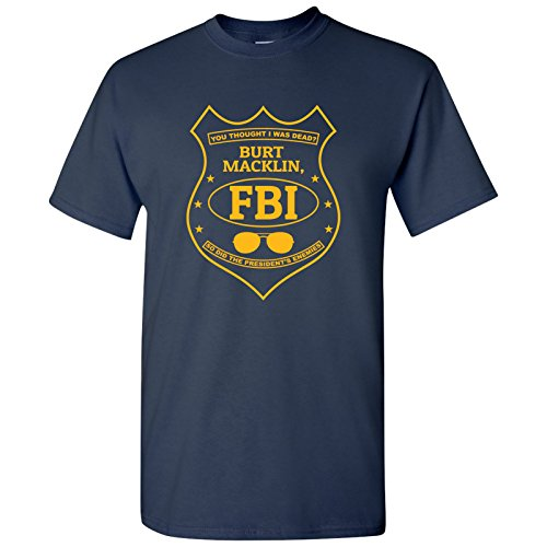 UGP Campus Apparel Burt Macklin, FBI - Funny Parody TV Show T Shirt - Large - Navy