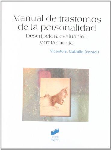 Manual de trastornos de la personalidad: descripción, evaluación y tratamiento (Psicología. Manua