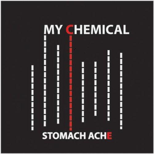 My Chemical Stomach Ache (Original)