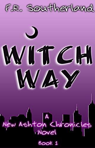 Witch Way: The New Ashton Chronicles