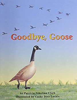 Goodbye, Goose (Books for Young Learners) 1572742615 Book Cover