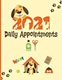 2021 Daily Appointments: Planner Diary For Dog Walker / Groomer / Pet Sitter / Trainer / Doggy Day Care With Hourly Slots / 2021/2022 Calendar, Client Contact Details & Notes