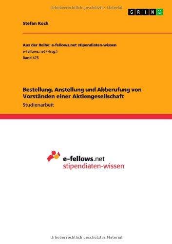 Bestellung, Anstellung und Abberufung von Vorständen einer Aktiengesellschaft (Aus der Reihe: e-fellows.net stipendiaten-wissen) (German Edition)