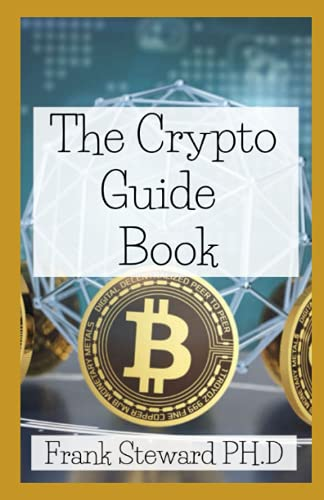 The Crypto Guide book: Your Expert Guide to Financial Freedom through Cryptocurrency Investing