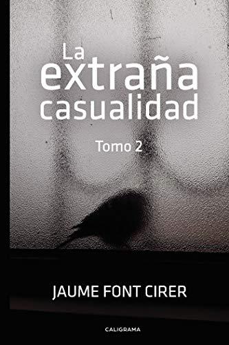 La extraña casualidad. Tomo 2 eBook: Font Cirer, Jaume: Amazon.es ...