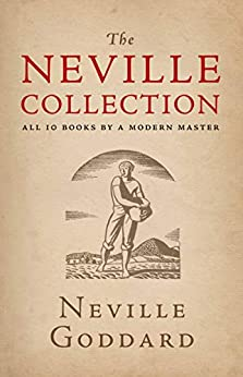 The Neville Collection: All 10 Books by a Modern Master by [Neville Goddard, The Neville Collection]