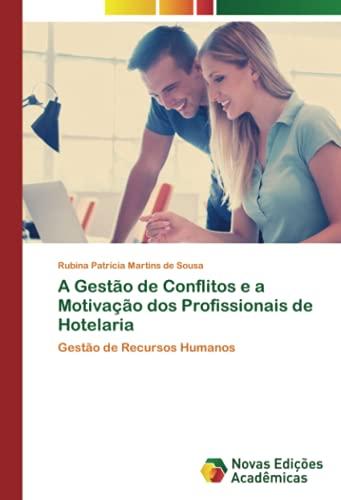 A Gestão de Conflitos e a Motivação dos Profissionais de Hotelaria: Gestão de Recursos Humanos