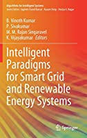 Intelligent Paradigms for Smart Grid and Renewable Energy Systems (Algorithms for Intelligent Systems)