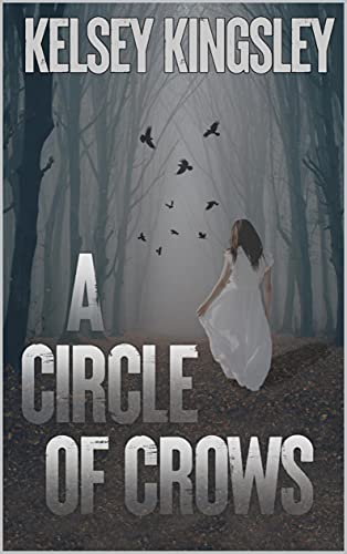 A Circle of Crows by [Kelsey Kingsley]