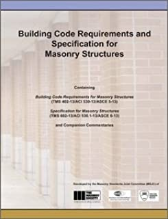 TMS MSJC-2013 2013 Masonry Standard Joint Committee's (MSJC) Book -- Building Code Requirements and Specification for Masonry Structures, Containing TMS 402-13/ACI 530-13/ASCE 5-13, TMS 602-13/ACI 530.1-13/ASCE 6-13, and Companion Commentaries