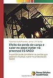 Efeito da perda de carga e calor no poço injetor no processo ES-SAGD: Importância de considerar as perdas que ocorrem no poço injetor no processo ES-SAGD (Portuguese Edition)