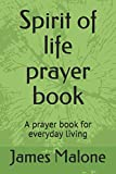 Spirit of life prayer book: A prayer book for everyday living