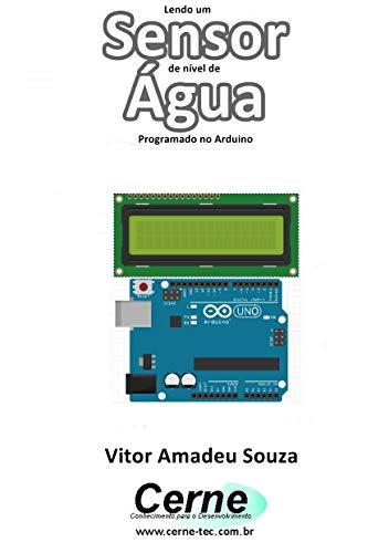 Lendo um  Sensor de nível de Água Programado no Arduino (Portuguese Edition)
