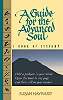 A Guide for the Advanced Soul: A Book of Insight (Guide for the Advanced Soul)