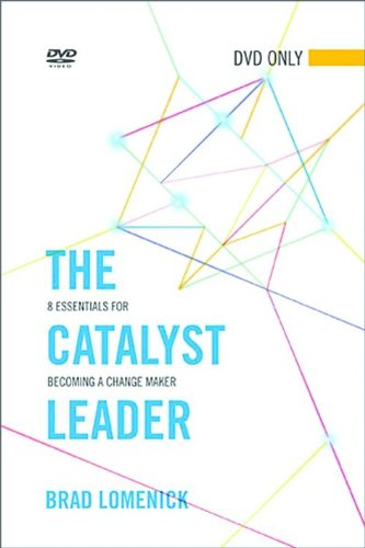 The Catalyst Leader DVD Only: 8 Essentials for Becoming a Change Maker