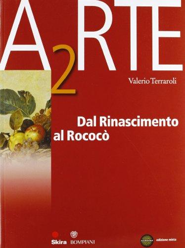 Arte. Per le Scuole superiori. Con espansione online. Dal Rinascimento al neoclassicismo (Vol. 2)