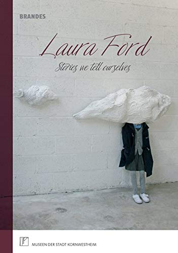 Laura Ford | Stories we tell ourselves