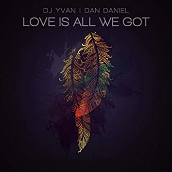 Love Is All We Got