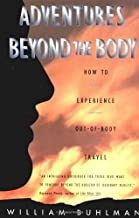 Adventures Beyond the Body: How to Experience Out-of-Body Travel by Buhlman, William L. (2014) Paperback