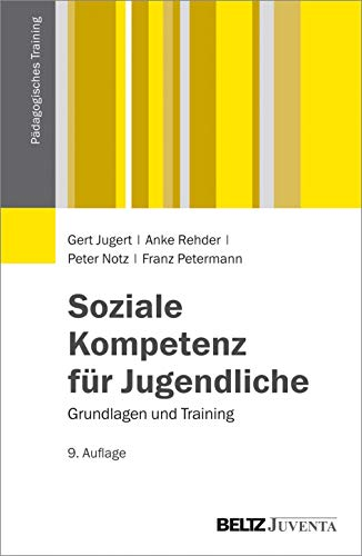 Soziale Kompetenz für Jugendliche: Grundlagen und Training (Pädagogisches Training)