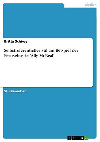 Selbstreferentieller Stil am Beispiel der Fernsehserie 'Ally McBeal' (German Edition)