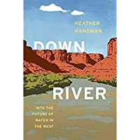 Downriver: Into the Future of Water in the West【洋書】 [並行輸入品]