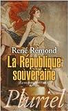 La République souveraine - La vie politique en France (1879-1939) de René Rémond ( 12 juin 2013 ) - 12/06/2013