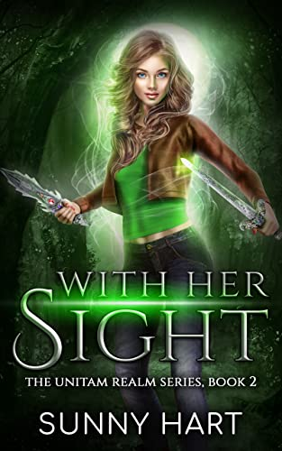 With Her Sight: A Fantasy Reverse Harem (The Unitam Realm Series Book 2) by [Sunny Hart]