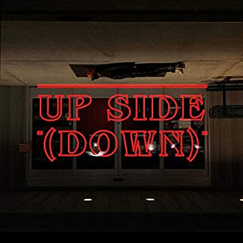 Up Side (Down)
