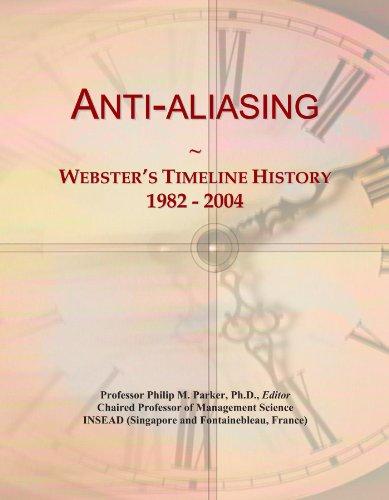 Anti-aliasing: Webster's Timeline History, 1982 - 2004