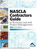 UTAH-NASCLA CONTRACTORS GUIDE TO BUSINESS, LAW AND PROJECT MANAGEMENT, UT 3RD EDITION