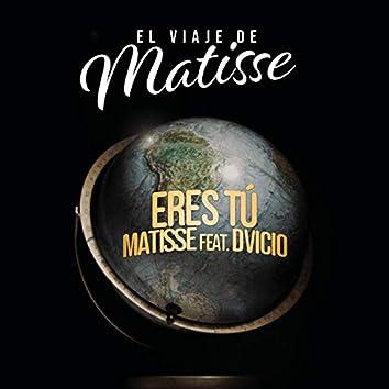 Eres Tú (El Viaje de Matisse)