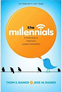 (The Millennials: Connecting to America's Largest Generation) By Rainer, Thom S. (Author) Hardcover on 01-Jan-2011