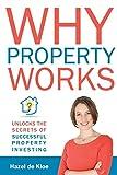 Why Property Works by Hazel de Kloe