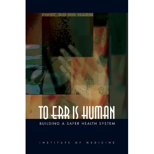 To Err Is Human: Building a Safer Health System (Quality Chasm) (English Edition)