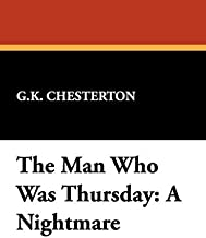 The Man Who Was Thursday: A Nightmare by G. K. Chesterton (2009-01-01)