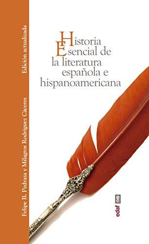 Historia Esencial De La Literatura Española e hispanoamericana (Obras inmortales)