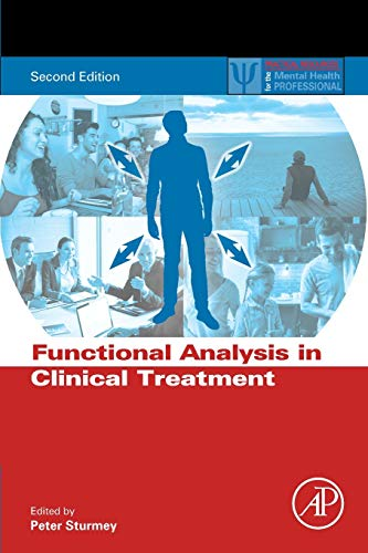 Compare Textbook Prices for Functional Analysis in Clinical Treatment Practical Resources for the Mental Health Professional 2 Edition ISBN 9780128054697 by Sturmey, Peter