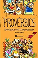 Provérbios Escondidos com o Rabo de Fora (Portuguese Edition)