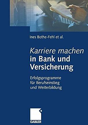 Karriere machen in Bank und Versicherung: Erfolgsprogramme für Berufseinstieg und Weiterbildung