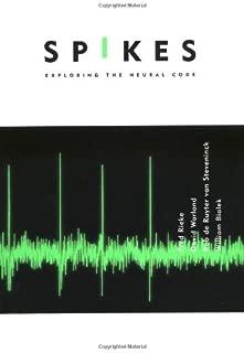 Spikes: Exploring the Neural Code (Computational Neuroscience)